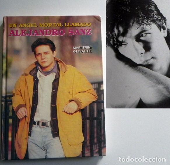 UN ÁNGEL MORTAL LLAMADO ALEJANDRO SANZ LIBRO BIOGRAFÍA ANÁLISIS FOTOS CANTANTE ESPAÑOL MÚSICA ÍDOLO (Música - Catálogos de Música, Libros y Cancioneros)