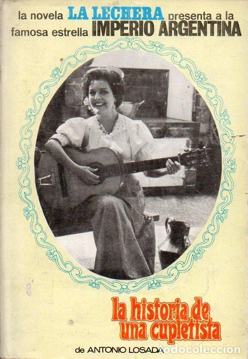 ANTONIO LOSADA : IMPERIO ARGENTINA, LA HISTORIA DE UNA CUPLETISTA (LA LECHERA, 1965) (Música - Catálogos de Música, Libros y Cancioneros)