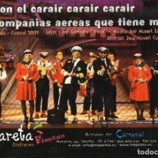 Catálogos de Música: CARNAVAL CADIZ 2009 LIBRETO CHIRIGOTA, AIR CON EL CARAIR, LAS COMPAÑIAS AEREAS QUE TIENE MI CAI YUYU. Lote 253187515