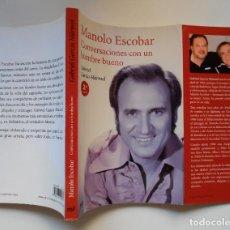 Catálogos de Música: MANOLO ESCOBAR. CONVERSACIONES CON UN HOMBRE BUENO, POR GABRIEL GARCÍA MARMOL. Lote 207142216