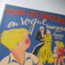 Catálogos de Música: TOUS LES SUCCÈS, EN VOGUL SIMPLIFIÉS POUR PIANO SEUL-1948? ÉDITIONS PAUL BEUSCHER & ARPEGE. Lote 128655971