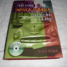 Catálogos de Música: MUSICA CUBANA LOS ULTIMOS 50 AÑOS.INCLUYE CD,TONY EVORA.ALIANZA EDITORIAL 2003. Lote 128664007