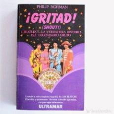 Catálogos de Música: GRITAD - BEATLES - POR PHILIP NORMAN , PRIMERA EDICION 1982. Lote 139704258