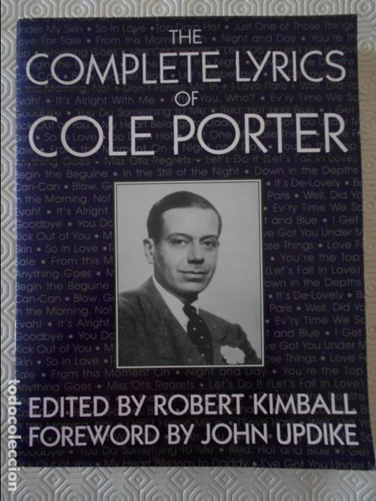 THE COMPLETE LYRICS OF COLE PORTER. EDITED BY ROBERT KIMBALL. FOREWORD BY JOHN UPDIKE. DA CAPO PRESS (Música - Catálogos de Música, Libros y Cancioneros)