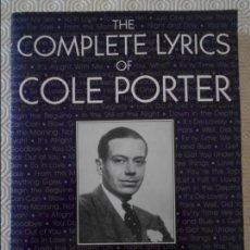 Catálogos de Música: THE COMPLETE LYRICS OF COLE PORTER. EDITED BY ROBERT KIMBALL. FOREWORD BY JOHN UPDIKE. DA CAPO PRESS. Lote 132709478