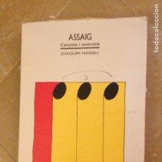 Catálogos de Música: ASSAIG. CANÇONS I EXERCICIS (JOAQUIM MAIDEU) EUMO EDITORIAL. Lote 133380190