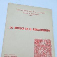 Catálogos de Música: LA MÚSICA EN EL RENACIMIENTO. UNIVERSIDAD DE OVIEDO. EMILIO CASARES. 1975. Lote 134782773