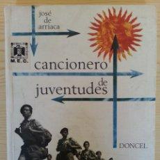 Catálogos de Música: CANCIONERO DE JUVENTUDES - J. DE ARRIACA - DONCEL, 1967 (OJE - FRENTE DE JUVENTUDES - FALANGE). Lote 134944710