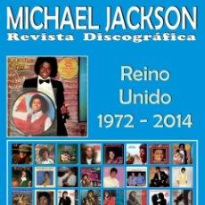 Catálogos de Música: MICHAEL JACKSON - REVISTA DISCOGRÁFICA - REINO UNIDO (1972 - 2014) A TODO COLOR. Lote 136733434