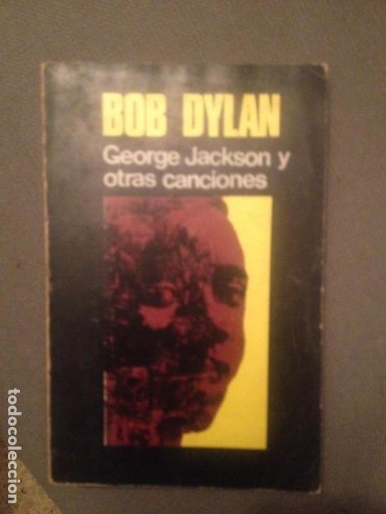 BOB DYLAN GEORGE JACKSON Y OTRAS CANCIONES SELECCION TRADUCCION ANTONIO RESINES 1972 COLECCION VISOR (Música - Catálogos de Música, Libros y Cancioneros)