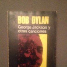 Catálogos de Música: BOB DYLAN GEORGE JACKSON Y OTRAS CANCIONES SELECCION TRADUCCION ANTONIO RESINES 1972 COLECCION VISOR. Lote 138538958