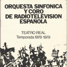 Catálogos de Música: PROGRAMA ORQUESTA SINFÓNICA Y CORO DE RADIOTELEVISIÓN ESPAÑOLA. TEATRO REAL 1978-1979. ODON ALONSO.. Lote 139741194