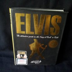 Catálogos de Música: ELVIS - THE DEFINITIVE GUIDE TO THE KING OF ROCK'N'ROLL - IGLOO BOOKS 2013 - IDIOMA INGLES. Lote 139874234