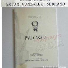 Catálogos de Música: MEMORIAS DE PAU CASALS LIBRO BIOGRAFÍA DEL MÚSICO COMPOSITOR ESPAÑOL- THOMAS DOZIER TEXTO EN ESPAÑOL. Lote 141066254