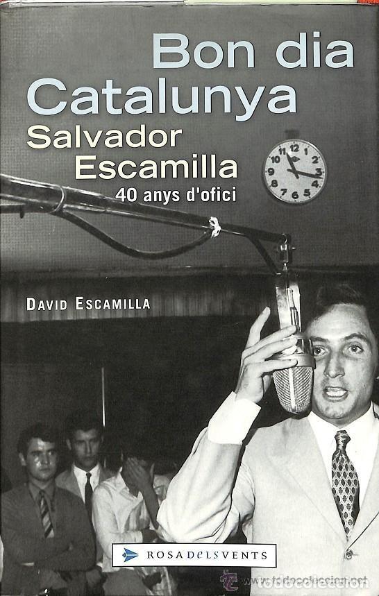 BON DIA, CATALUNYA. SALVADOR ESCAMILLA, NOVA CANÇÓ, SERRAT, LLACH AUTOR DAVID ESCAMILLA (Música - Catálogos de Música, Libros y Cancioneros)