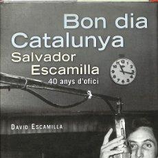 Catálogos de Música: BON DIA, CATALUNYA. SALVADOR ESCAMILLA, NOVA CANÇÓ, SERRAT, LLACH AUTOR DAVID ESCAMILLA. Lote 142243758