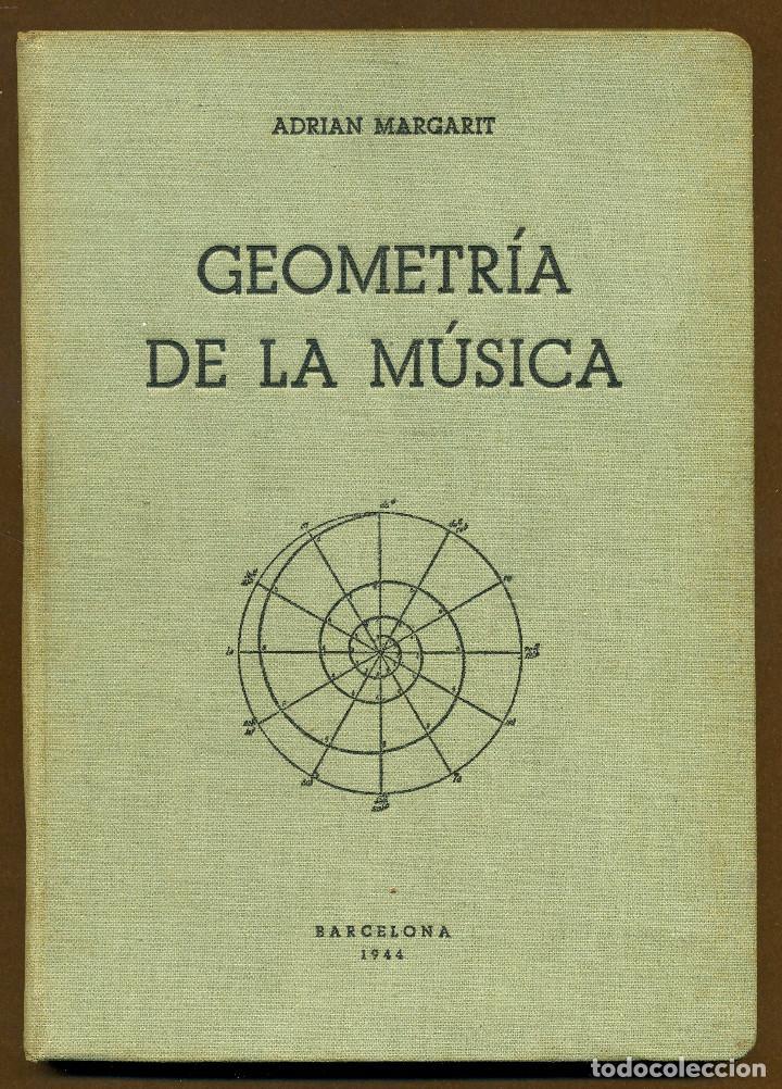 GEOMETRIA DE LA MÚSICA - MARGARIT, ADRIÁN (Música - Catálogos de Música, Libros y Cancioneros)