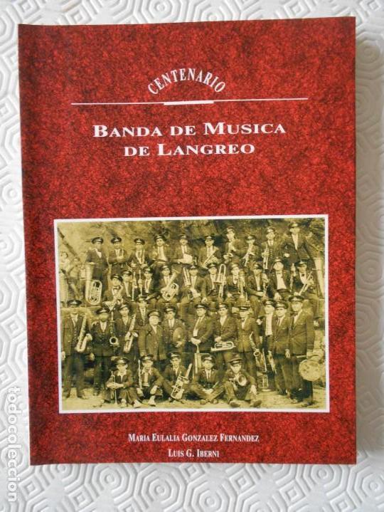 BANDA DE MUSICA DE LANGREO. CENTENARIO. MARIA EULALIA GONZALEZ FERNANDEZ / LUIS G. IBERNI. CAJA DE A (Música - Catálogos de Música, Libros y Cancioneros)