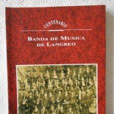 Catálogos de Música: BANDA DE MUSICA DE LANGREO. CENTENARIO. MARIA EULALIA GONZALEZ FERNANDEZ / LUIS G. IBERNI. CAJA DE A. Lote 142497126