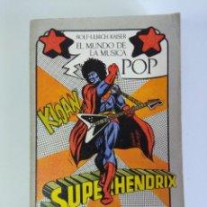 Catálogos de Música: LIBRO/SUPERHENDRIX/EL MUNDO DE LA MUSICA POP.. Lote 143143442