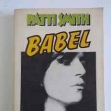 Catálogos de Música: LIBRO/BABEL/PATTI SMITH/ Nº 20 EDITORIAL ANAGRAMA.. Lote 143143758