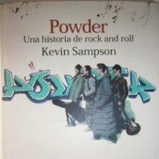 Catálogos de Música: POWDER UNA HISTORIA DE ROCK AND ROLL KEVIN SAMPSON LUMEN 1 EDICION 2001. Lote 144096366