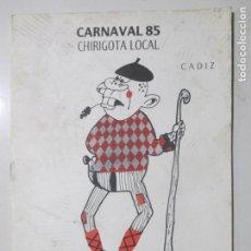 Catálogos de Música: CARNAVAL CHIRIGOTA 85. CHIRIGOTA LOCAL. CÁDIZ. LOS GAZNAPIROS. . Lote 145910438