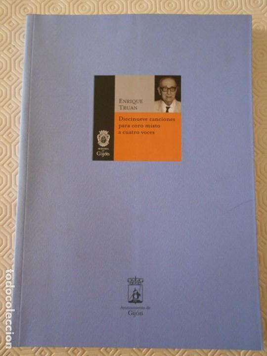 ENRIQUE TRUAN. DIECINUEVE CANCIONES PARA CORO MIXTO A CUATRO VOCES. AYUNTAMIENTO DE GIJON, 2003. RUS (Música - Catálogos de Música, Libros y Cancioneros)