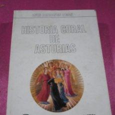 Catálogos de Música: HISTORIA CORAL DE ASTURIAS. LUIS ARRONES PEON. BIBLIOTECA POPULAR ASTURIANA. OVIEDO, 1978.. Lote 147450854