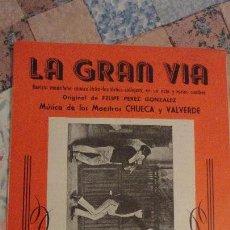 Catálogos de Música: LA GRAN VIA.FELIPE PEREZ GONZALEZ.CHUECA Y VALVERDE.REVISTA MADRILEÑA COMICO-LIRICA-CALLEJERA. Lote 147778094