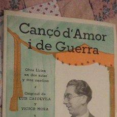 Catálogos de Música: CANÇO D' AMOR I DE GUERRA.OBRA LIRICA.LUIS CAPDEVILA.VICTOR MORA.RAFAEL MARTINEZ VALLS.. Lote 147778778