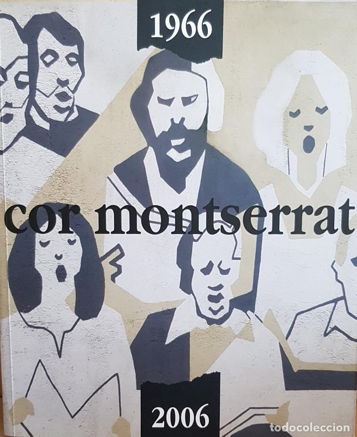 COR MONTSERRAT / 1966-2006. 40 ANIVERSARI / LIBRO HISTÓRICO-MUSICAL. TERRASSA. (Música - Catálogos de Música, Libros y Cancioneros)