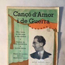 Catálogos de Música: CANÇÓ D' AMOR I DE GUERRA, LUIS CAPDEVILA Y VÍCTOR MORA. Lote 149571114