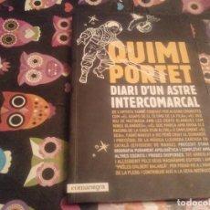 Catálogos de Música: ESPECTACULAR LLIBRE SIGNAT PER L'AUTOR QUIMI PORTET DIARI D'UN ASTRE INTERCOMARCAL 1ª EDICIO 2007 . Lote 149748526