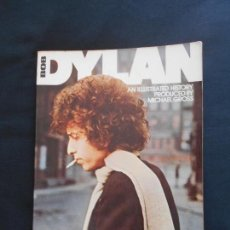 Catálogos de Música: BOB DYLAN // AN ILLUSTRATED HISTORY- PRODUCED BY MICHAEL GROSS. Lote 150948318