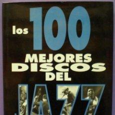 Catalogues de Musique: LOS 100 MEJORES DISCOS DEL JAZZ - GARCÍA / HERRAIZ / GONZALEZ / SAMPAYO. Lote 152474442
