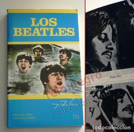 LOS BEATLES LIBRO MUY B EST. ALAIN DISTER GRUPO BRITÁNICO DE MÚSICA ROCK FOTOS THE JOHN LENNON JÚCAR (Música - Catálogos de Música, Libros y Cancioneros)