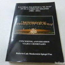 Catálogos de Música: LA CORAL POLIFONICA EL ECO EN EL CAMBIO DE MILENIO(1881-2011)-CONCIERTOS,ANIVERSARIOS Y HOMENAJES -. Lote 156819430