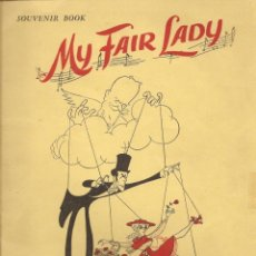 Catálogos de Música: MY FAIR LADY, SOUVENIR BOOK - THEATRE ROYAL DRURY LANE, LONDRES 1958 - MUCHAS FOTOGRAFÍAS. Lote 156859246
