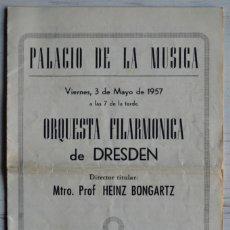 Catálogos de Música: PROGRAMA ORQUESTA FILARMÓNICA DE DRESDE, HEINZ GONGARTZ. PALACIÓN DE LA MÚSICA, 3-MAYO-1957. Lote 160052418