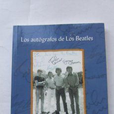 Catálogos de Música: LIBRO LOS AUTOGRAFOS DE LOS BEATLES JUAN AGÜERAS. Lote 194729452
