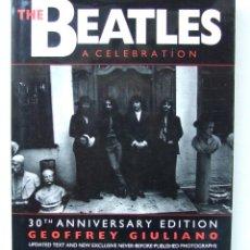 Catálogos de Música: LIBRO THE BEATLES A CELEBRATION 30TH ANNIVERSARY EDITION GEOFFREY GIULIANO. Lote 161077606