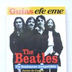 Catálogos de Música: LIBRO THE BEATLES UN FENOMENO IRREPETIBLE JAVIER TARAZONA JAVIER DE CASTRO GUIAS EFE EME. Lote 161084142