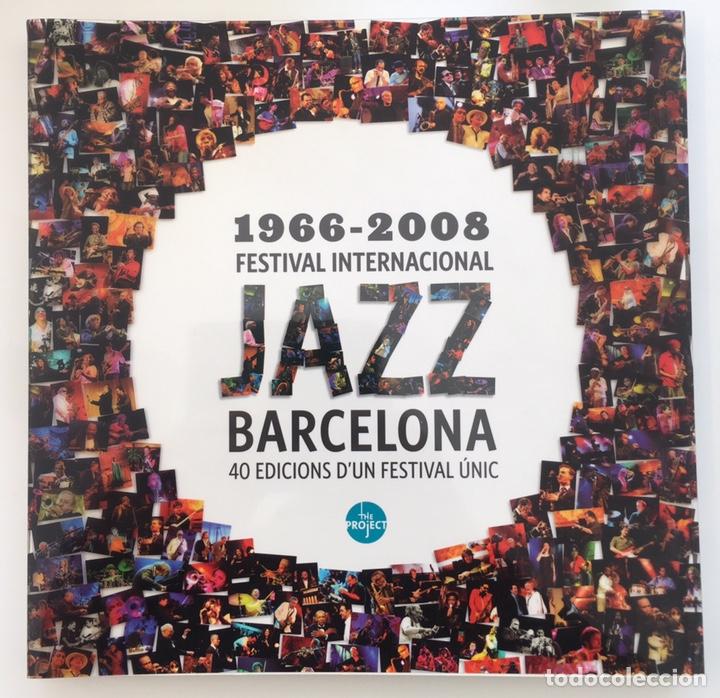 LIBRO FESTIVAL JAZZ BARCELONA 40 AÑOS (Música - Catálogos de Música, Libros y Cancioneros)