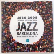 Catálogos de Música: LIBRO FESTIVAL JAZZ BARCELONA 40 AÑOS. Lote 163818510