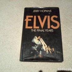 Catálogos de Música: ELVIS, THE FINAL YEARS JERRY HOPKINS COMO NUEVO. Lote 164739186