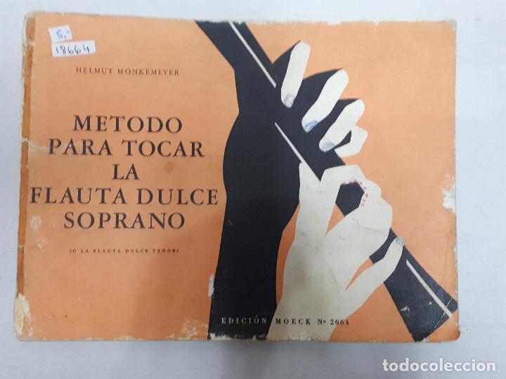 18664 - METODO PARA TOCAR LA FLAUTA DULCE SOPRANO (O LA FLAUTA DULCE TENOR) - EDICION MOECK Nº 2064 (Música - Catálogos de Música, Libros y Cancioneros)