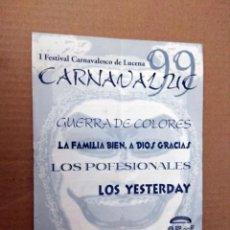 Catálogos de Música: FESTIVAL CARNAVAL LUCENA 1999 LOS YESTERDAYS JUAN CARLOS ARAGON. Lote 166840010