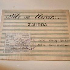 Catálogos de Música: ANTIGUA PARTITURA - SÓLO SE LLORAR - ZAMBRA - LETRA SANTIAGO ESCUDERO - MÚSICA CARLOS CASTELLANOS. Lote 166866925