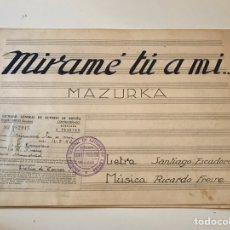 Catálogos de Música: ANTIGUA PARTITURA - MIRAME TU A MI - MAZURCA - LETRA SANTIAGO ESCUDERO - MÚSICA RICARDO FREIRÉ. Lote 166876573